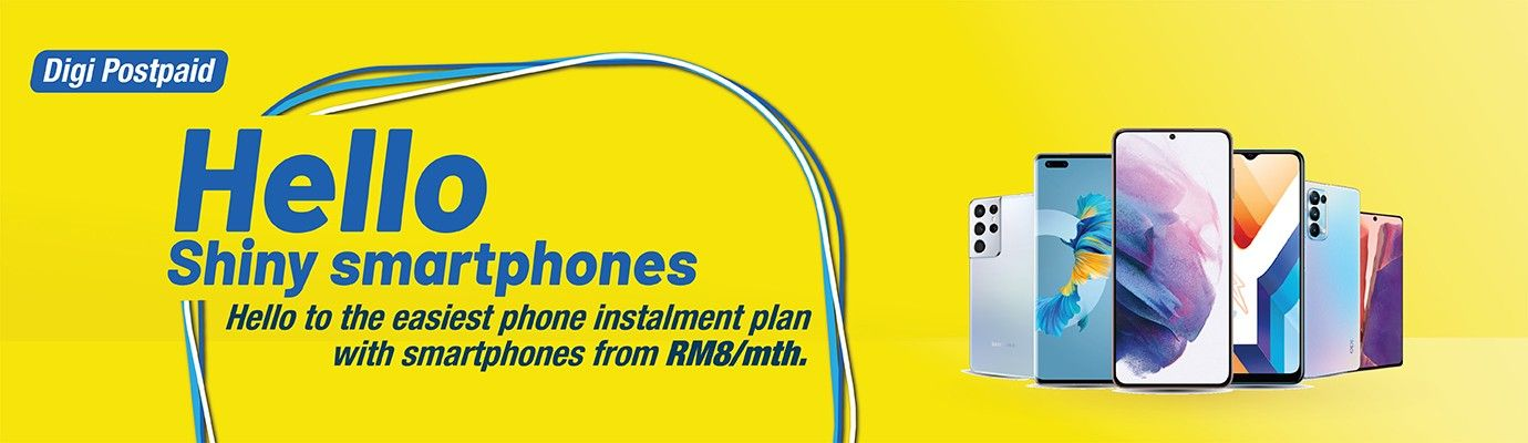 Digi Postpaid. Hello Shiny Smartphones. Group of phones selling at RM8/mth.