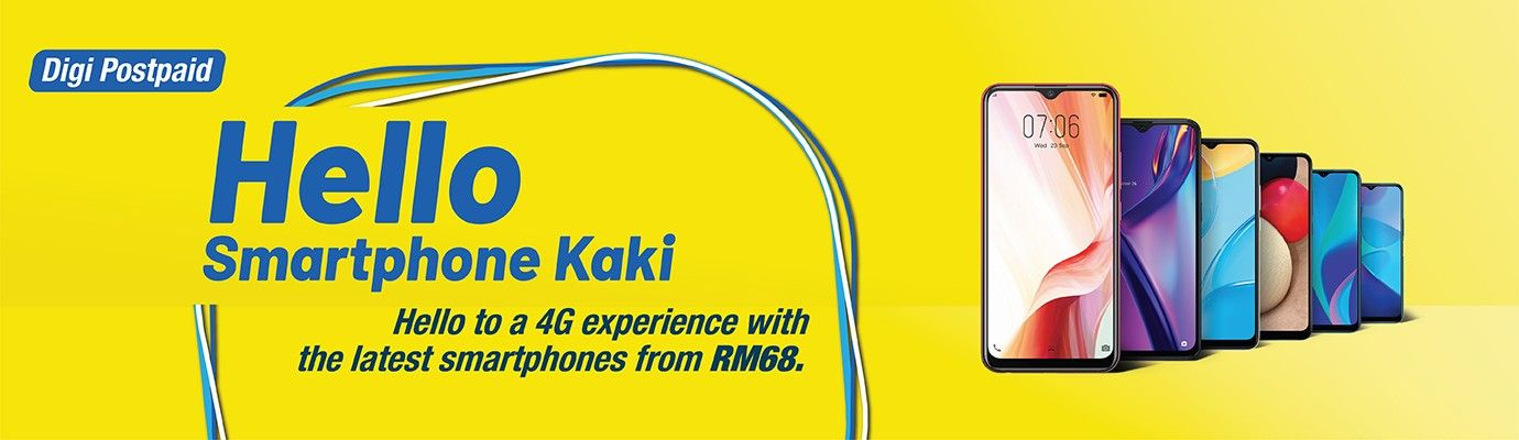 Digi Postpaid. Hello Smartphone Kaki. 4G phones for everyone from RM68.