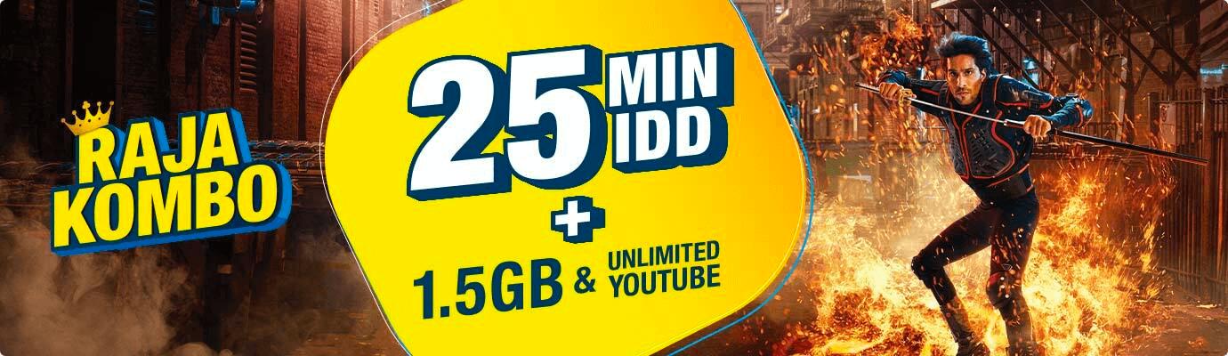 Raja Kombo. 25 minutes IDD + 1.5GB & Unlimited Youtube.
