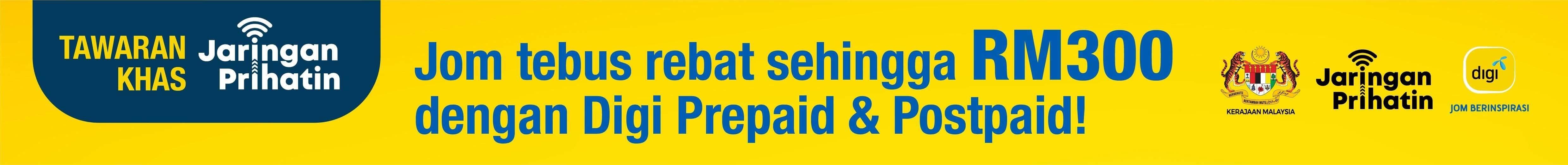 Jom tebus rebat sehingga RM300 dengan Digi prepaid & Postpaid