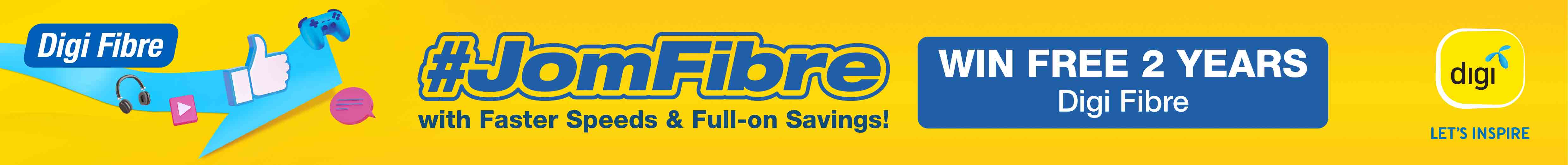 #JomFibre with faster speeds and full on savings